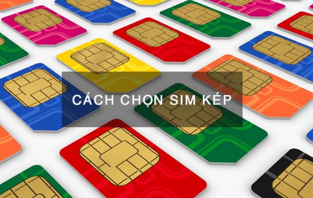 cach chon sim kep 2 1 632x400 - SIM Kép - SIM số đẹp chỉ từ 199k tại TOPSIM.vn